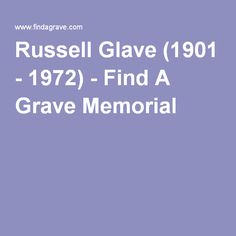 Russell Glave (1901 - 1972) - Find A Grave Memorial