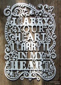 """I carry your heart, I carry it in my heart"" 