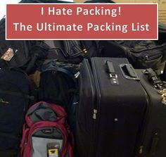 I Hate Packing!  Packing List – For A Year Of Travel