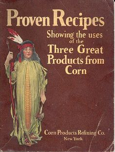 New York: Corn Products Refining Co., undated Little softcover recipe book, endorsed by Oscar of the Waldorf, filled with recipes for Argo corn starch, Karo and Mazola. Native American Girls, American Girl Dress, American Art, Fruits And Vegetables Images, Home Made Candy, Vegetable Stand, Vintage Jars, Vintage Kitchen, Cocoa Recipes