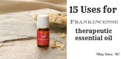 15 uses for frankincense essential oil.