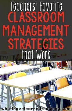 What are your tried and true classroom management strategies that work across most grade levels? These are some of teachers'' favorite classroom management strategies as they take little effort to implement and are a foundation to a good relationship with