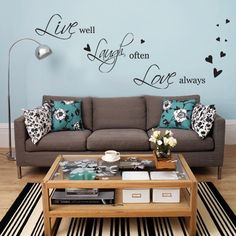 Words to live by... and I love this color scheme. my living room is currently white walls with broke furniture, but i wanna add a hint of blue