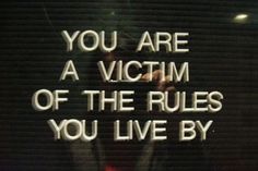 Luxurious-bazaar.  You Are A Victim Of The Rules You Live By