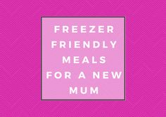 Freezer Friendly meals for A New Mum One of the best (and most useful) things you can give a new Mum is a ready-made meal that she can pop into the freezer. Trust us, she'll be thanking you on those sleep-deprived days when the last thing she feels like doing is cooking dinner!  #newmum #parenting #babygifts