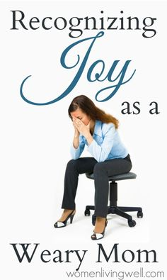 Recognizing Joy as a Weary Mom