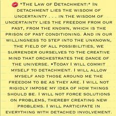 The Law of Detachment – Deepak Chopra book: - quotesdeep Law Of Detachment, Detachment Quotes, Higher Truth, Deepak Chopra, Way Of Life, Spiritual Awakening, Peace Of Mind, Law Of Attraction, Positive Vibes