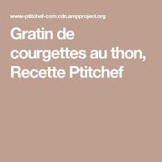 Gratin de courgettes au thon, Recette Ptitchef