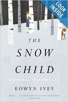 The Snow Child: A Novel: Eowyn Ivey: 9780316175661: Amazon.com: Books