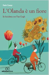 L'Olanda è un fiore di Paolo Ciampi (scheda libro) - Ediciclo
