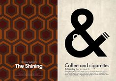 love minimalist posters - the coffee and cigarettes is genius, love the negative space. the shining - not so much