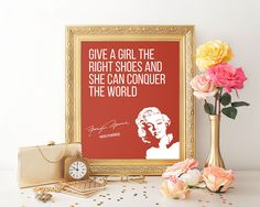 Inspirational Art, Marilyn Monroe Quote Print, Give a girl the right shoes and she can conquer the world, Love Poster by Inspire4you on Etsy https://www.etsy.com/listing/214290152/inspirational-art-marilyn-monroe-quote