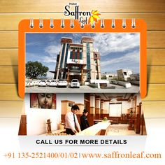 HOTEL SAFFRON LEAF- #1 Hotel of Dehradun Visit Us at: www.saffronleaf.com Or Call Us at: +91 135-2521400/01/02