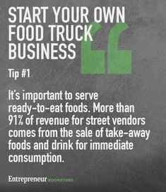 Tips to to have your own food truck business: Serve ready-to-eat foods.
