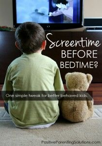 Screentime Before Bedtime? One simple tweak for better behaved kids. - Positive Parenting Solutions