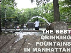 Your Guide To The Best Drinking Fountains In Manhattan ;) Skip $3-5 bottles and get a drink from one of these? Maybe.