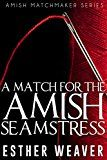 Free Kindle Book -   A Match for the Amish Seamstress (Amish Romance) (Landchester Amish Matchmakers Series Book 2)