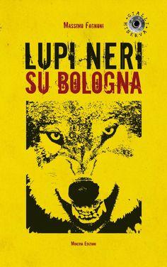 Lupi neri su bologna - Massimo Fagnoni - 3 recensioni su Anobii