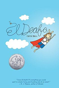 El Deafo by Cece Bell  Great book! Newbery Honor winner  The graphic novel format makes this a less-daunting read for reluctant readers and provides humorous and touching insights to the life of a hard-of-hearing girl navigating the...  reluctant readers  girls graphic novels: