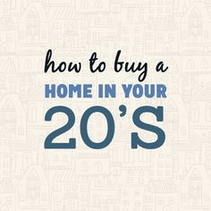 How I was able to financially swing buying a home in my 20's. You can do it too!