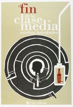 El fin de la clase media / Esteban Hernández (2014)