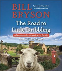 The Road to Little Dribbling.  Click on the cover to reserve a copy at Bill or Gales Ferry Libraries.