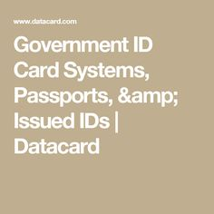 Government ID Card Systems, Passports, & Issued IDs | Datacard