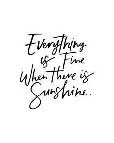 summer quotes: fine sunshine - dm for id - roblox: elaqua - Citations Instagram, Frases Instagram, Happy Sunshine, Sunshine Quotes, Summer Quotes Summertime, Happy Summer Quotes, Summer Time Quotes, Quotes About Summer, Summer Sayings