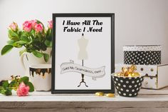 I Have All The Fabric I Need Printable Wall Art - Instant Download