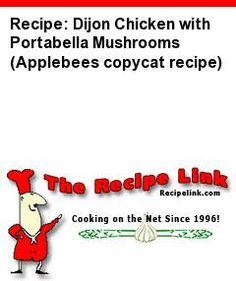 Recipe: Dijon Chicken with Portabella Mushrooms (Applebees copycat recipe) - Recipelink.com