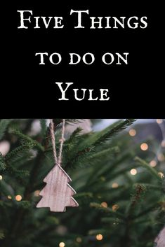 Text: Five Things to do on Yule Image: A Christmas tree on a Christmas tree