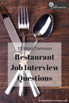 15 Most Common Restaurant interview Questions http://www.everydayinterviewtips.com/15-common-restaurant-job-interview-questions/