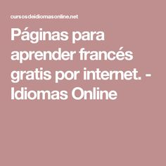 Páginas para aprender francés gratis por internet. - Idiomas Online