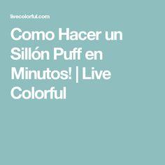 Como Hacer un Sillón Puff en Minutos! | Live Colorful