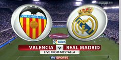 Prediksi Pertandingan Valencia vs Real Madrid 18 Desember 2016