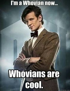 Whovians are cool. :)