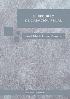 El Recurso de casación penal / José María Luzón Cuesta