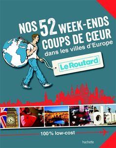 Nos 52 week-ends coups de coeur dans les villes d'Europe. Éditions Hachette tourisme (4).