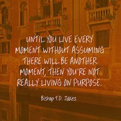 Quote About Seizing the Moment - Bishop T. Sign Quotes, Words Quotes, Wise Words, Me Quotes, Motivational Quotes, Inspirational Quotes, Sayings, Amazing Quotes, Great Quotes