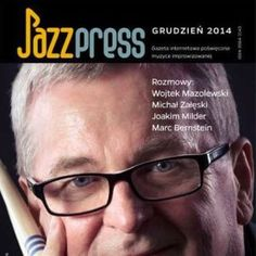 """Ukazał się ostatni tegoroczny numer gazety internetowej JazzPRESS. Bohaterem wywiadu okładkowego jest Czesław """"Mały"""" Bartkowski – perkusista i pedagog, a """"Bluesowy Zaułek"""" przybliża nam postać Johna Mayalla."""