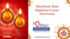 This Diwali Send Happiness to your loved ones. Send Any Amount at Zero Fee. Exchange Rate, Happy Diwali, First Love, Zero, Happiness, Money, First Crush, Bonheur, Silver