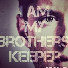 "I am my brothers keeper. Big brother Dean >>> After Cain killed his brother. God: ""Cain, where is your brother?"" Cain: ""I do not know, am I my brother's keeper?"" <<<< Am I, I Am. #thedifferencebetweenCainandDean"