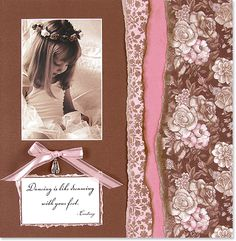 The Brown And Pink Chalks Coordinate Perfectly With The Brown Tones Of The Photo And The Papers, Creating A Warm, Soft Look...Click On Picture To Read How This was Created...