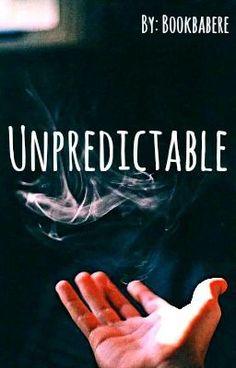 Unpredictable #wattpad #teen-fiction