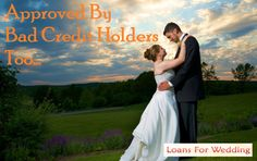 Wedding Loans Bad Credit Roved By Holders Too Www Loansforwedding