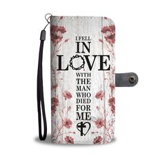 """Christian wallet phone cases - """"I fell in love with the man who died for me"""" verse on a christian wallet phone case. This bible verses wallet phone case makes a christian gifts for a friend, for family or someone you love! Prayer Quotes, Bible Verses Quotes, Encouragement Quotes, Faith Quotes, Christian Encouragement, Deep Quotes, Bible Verses About Strength, Bible Verses About Love, Quotes About God"""