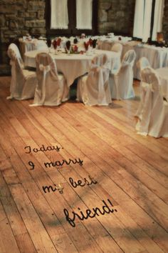 "Allison Peabody Hall - Abe Martin Lodge - Brown County State Park - ""Today I marry my best friend"" - Cute Lettering for Dance Floor -"