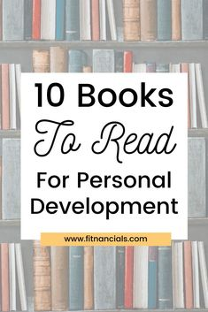 10 Must-Read Personal Development Books That Changed My Life