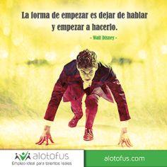 La forma de #empezar es dejar de #hablar y empezar a hacerlo. Walt #Disney www.alotofus.com #quote #frase #motivación