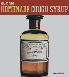 How to Make Homemade Cough Syrup | #survivallife www.survivallife.com